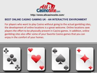 BEST ONLINE CASINO GAMING UK - AN INTERACTIVE ENVIRONMENT