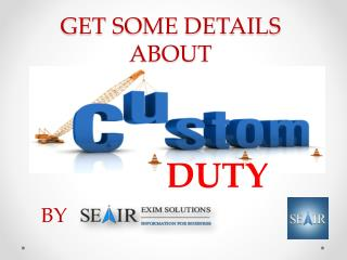 What is Custom Duty and how to calculate it after GST in India?