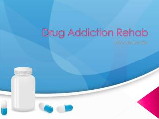 Drug Addiction Rehab - For a better life
