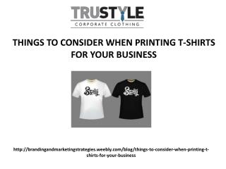 Things to consider when printing t shirts for your business