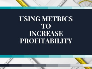 How to Use Metrics For Increasing Profitability