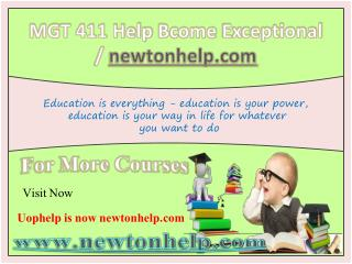 MGT 411 Help Bcome Exceptional / newtonhelp.com