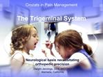 The Trigeminal System