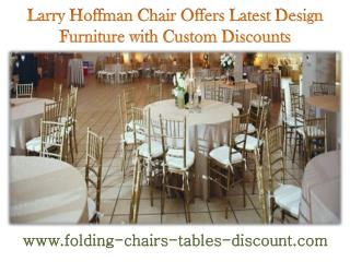 Larry Hoffman Chair Offers Latest Design Furniture with Custom Discounts