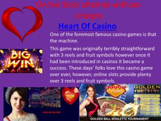 Online Slots attempt without charges.