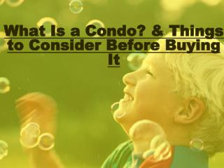 What Is a Condo? & Things to Consider Before Buying It