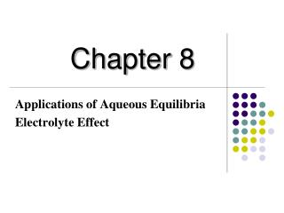 Applications of Aqueous Equilibria Electrolyte Effect