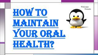 Need Attention to Maintain Your Maximum Oral Dental Health