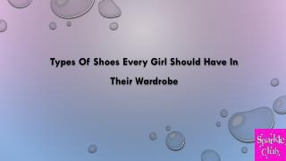 Types Of Shoes Every Girl Should Have In Their Wardrobe