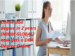 Online dba degree in 2 years-Now get a DBA Degree Online on the online portal.