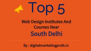 Top 5 Web Design Institutes And Courses Near  South Delhi | Digital Marketing Profs