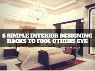 5 simple Interior Designing Hacks to Fool others Eye | Newtoninex