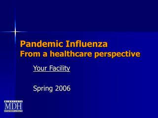 Pandemic Influenza  From a healthcare perspective