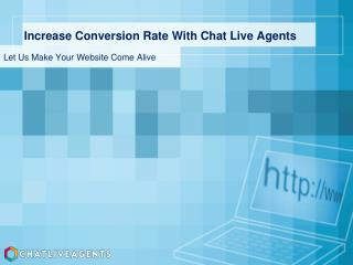 Increase Conversion Rate with Chat Live Agents