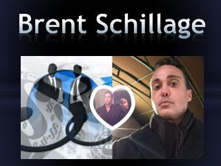 Brent Schillage - The Jack-of-All-Trades Entrepreneur