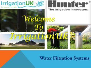 Get the best Water filtration systems at Irrigationuk