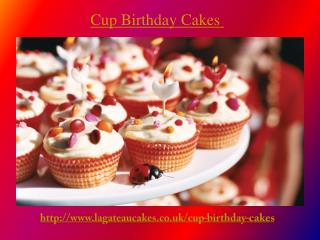 Cup birthday cakes