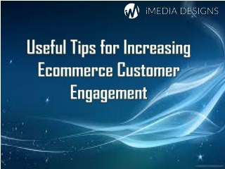 Useful Tips for Increasing Ecommerce Customer Engagement