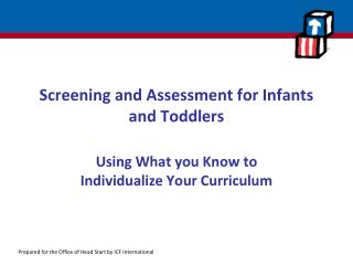 Screening and Assessment for Infants and Toddlers