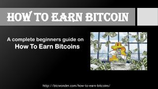 How to Earn Bitcoins easily through different ways