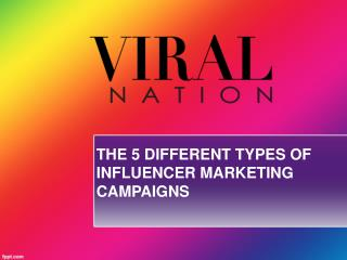 THE 5 DIFFERENT TYPES OF INFLUENCER MARKETING CAMPAIGNS