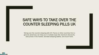 Safe ways to take over the counter sleeping pills UK, or other countries of the world: