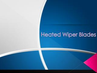 Heated Wiper Blades