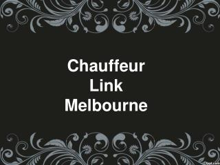 Hire Chauffeured Cars Melbourne