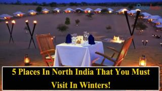 5 Places In North India That You Must Visit In Winters!