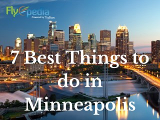 7 Best Things to do in Minneapolis
