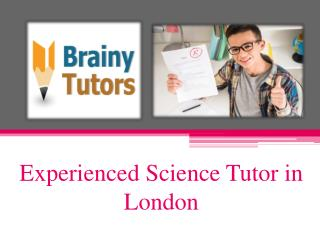 Get Professional Science Tutor in London