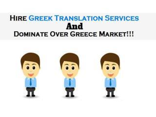 Hire Greek Translation Services And Dominate Over Greece Market!!!