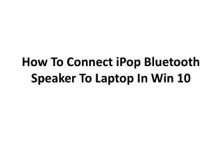 How to connect iPop Bluetooth Speaker to Laptop in Windows 10