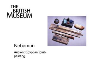 Nebamun Ancient Egyptian tomb painting