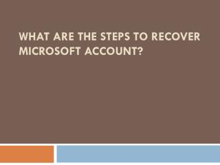 What Are The Steps to Recover Microsoft Account