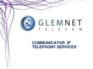 COMMUNICATOR  IP TELEPHONY SERVICES