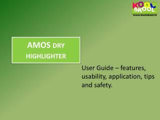 Buy AMOS dry highlighter from KOOLSKOOL