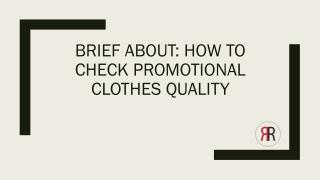 Brief About: How to Check Promotional Clothes Quality