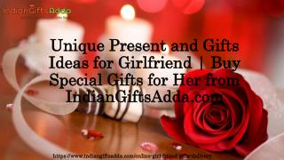 Unique present and Gifts Ideas for girlfriend | Buy Special Gifts for Her from IndianGiftsAdda.com