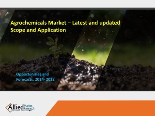 Agrochemicals Market Expected to Reach $276,374 Million, Globally by 2022