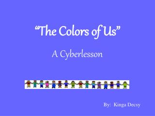 """The Colors of Us"" A Cyberlesson"
