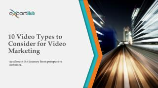 10 Video Types to Consider for Video Marketing