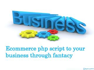 Ecommerce php script to your business through fantacy