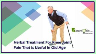 Herbal Treatment for Knee Joint Pain that is Useful in Old Age