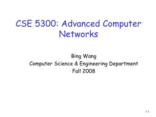 CSE 5300: Advanced Computer Networks