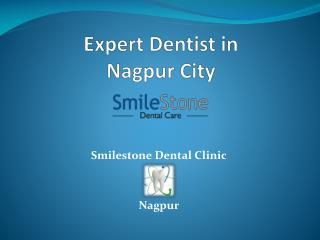 Expert Dentist in Nagpur City