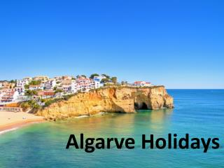 Make Your Holiday Truly Memorable in Algarve