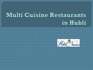 Multi cuisine restaurants in hubli
