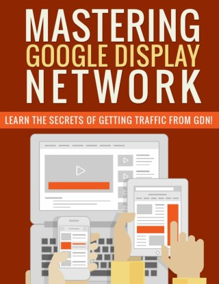 Google Display Network - Why Use Google Display Network