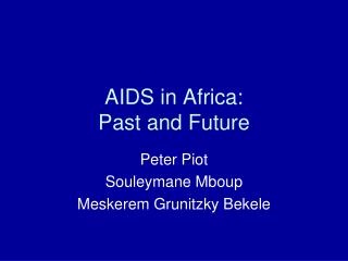 AIDS in Africa:  Past and Future
